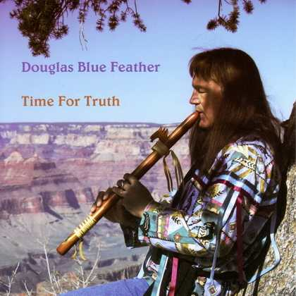 Time For Truth by Douglas Blue Feather
