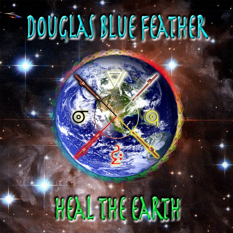 Heal The Earth by Douglas Blue Feather